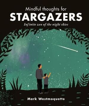MINDFUL THOUGHTS FOR STARGAZERS : FIND YOUR INNER UNIVERSE