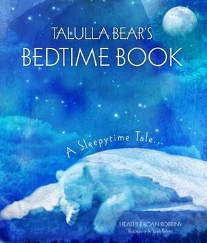 TALULLA BEAR'S BEDTIME BOOK: A SLEEPYTIME TALE