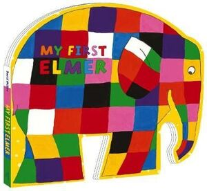 MY FIRST ELMER : SHAPED BOARD BOOK