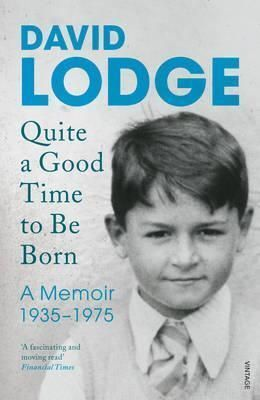 QUITE A GOOD TIME TO BE BORN- A MEMOIR 1935-1975