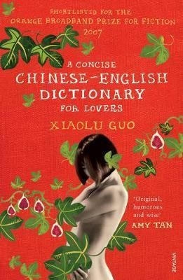 A CONCISE CHINESE-ENGLISH DICTIONARY FOR LOVERS : VINTAGE VOYAGES