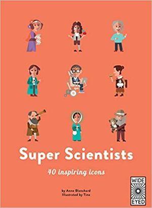 SUPER SCIENTISTS. 40 INSPIRING ICONS