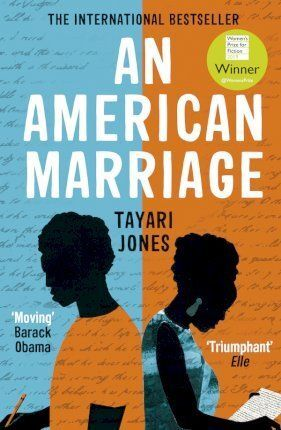 AMERICAN MARRIAGE: WINNER OF THE WOMEN'S PRIZE FOR FICTION, 2019
