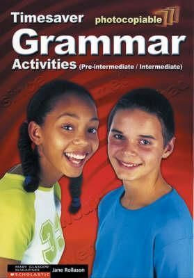 GRAMMAR ACTIVITIES PRE-INTERMEDIATE AND INTERMEDIATE