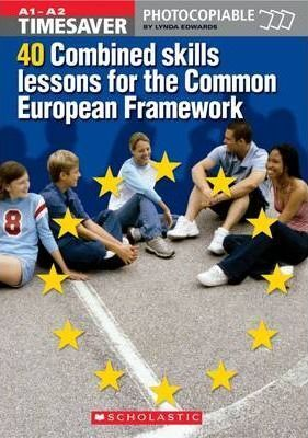 A1-A2. 40 COMBINED SKILLS LESSONS FOR THE COMMON EUROPEAN FRAMEWORK +CD