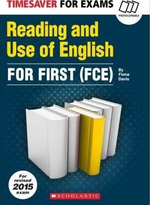 (FCE). TIMESAVER FOR EXAMS: READING AND USE OF ENGLISH FOR FIRST