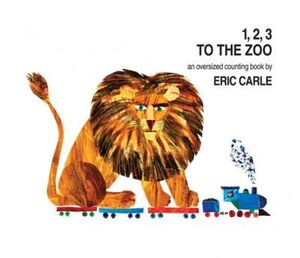 1, 2, 3 TO THE ZOO : AN OVERSIZED COUNTING BOOK