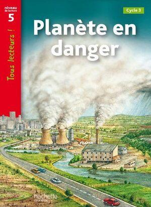PLANETE EN DANGER