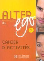 ALTER EGO 1. A1. CAHIER D'ACTIVITÉS
