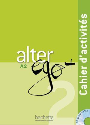 ALTER EGO PLUS - A2 CAHIER D'ACTIVITÉS