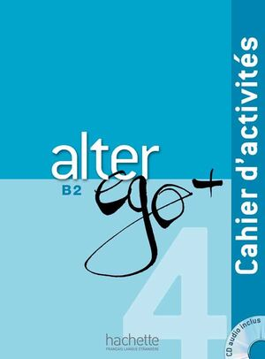 ALTER EGO B2- CAHIER D'ACTIVITES +CD