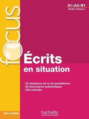 A1-B1. FOCUS. ECRITS EN SITUATION