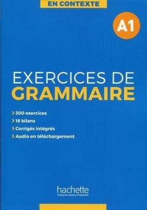 A1. EXERCICES DE GRAMMAIRE EN CONTEXTE