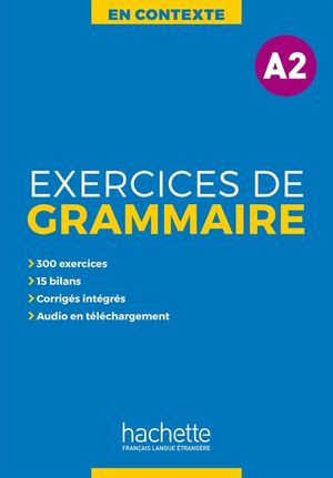 A2. EXERCICES DE GRAMMAIRE EN CONTEXTE