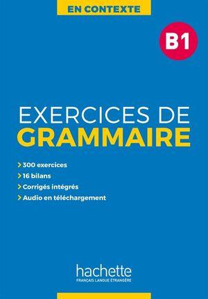 B1. EXERCICES DE GRAMMAIRE EN CONTEXTE