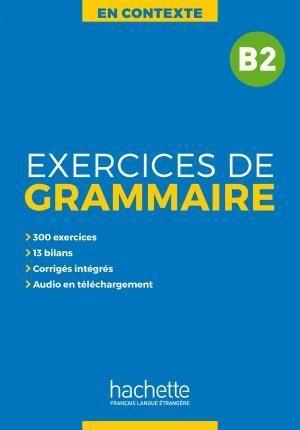 B2. EXERCICES DE GRAMMAIRE EN CONTEXTE