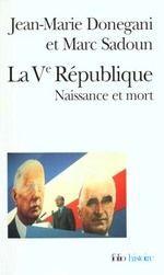 LA V REPUBLIQUE-NAISSANCE ET MORT