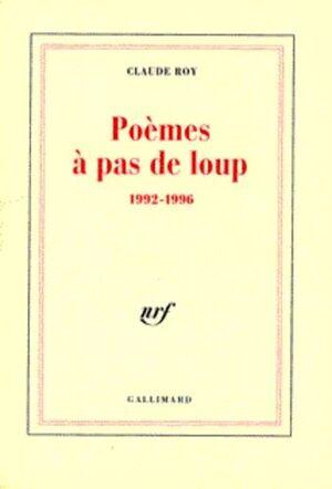POEMES A PAS DE LOUP 1992-1996