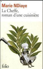 LA CHEFFE , UN ROMAN D'UNE CUISINIERE