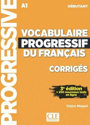 A1. VOCABULAIRE PROGRESSIF DU FRANCAIS NIVEAU DEBUTANT CORRIGÉS