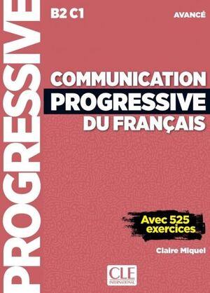 COMMUNICATION PROGRESSIVE DU FRANÇAIS B2 C1 AVANCÉ 3ED + CD