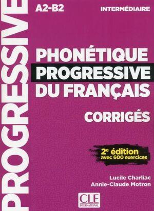 A2-B2. PHONÉTIQUE PROGRESSIVE DU FRANÇAIS. NIVEAU INTERMÉDIAIRE. CORRIGÉS