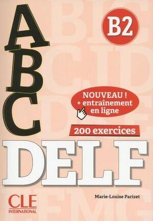 B2. ABC DELF : LIVRE + CD + ENTRAINEMENT EN LIGNE 200 EXERCICES