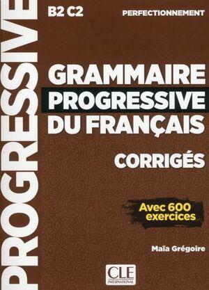 B2/C2. GRAMMAIRE PROGRESSIVE DU FRANÇAIS.  PERFECTIONNEMENT. CORRIGES