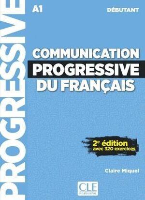 A1. COMMUNICATION PROGRESSIVE DU FRANÇAIS. NIVEAU DÉBUTANT. 2 EME EDITION