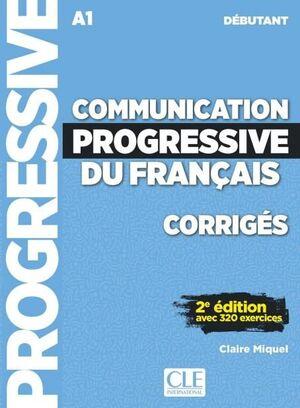 A1.1. COMMUNICATION PROGRESSIVE DU FRANÇAIS. CORRIGÉS. NIVEAU DÉBUTANT.