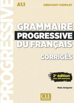 GRAMMAIRE PROGRESSIVE DU FRANCAIS - NOUVELLE EDITION : CORRIGES DEBUTANT