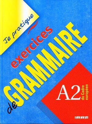 JE PRATIQUE EXERCICES DE GRAMMAIRE - A2