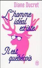 L'HOMME IDEAL EXISTE IL EST QUEBECOIS