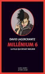 T.6. MILLENIUM  ; LA FILLE QUI DEVAIT MOURIR