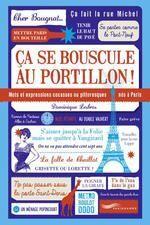 ÇA SE BOUSCULE AU PORTILLON ! MOTS ET EXPRESSIONS COCASSES OU PITTORESQUES NÉS À PARIS