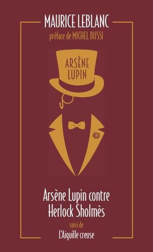 ARSENE LUPIN CONTRE HERLOCK SHOLMES ; L'AIGUILLE CREUSE
