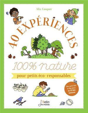 40 EXPERIENCES 100 % NATURE POUR PETITS ECO-RESPONSABLES