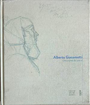 ALBERTO GIACOMETTI- LES COPIES DU PASSÉ