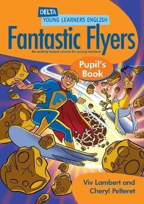 FANTASTIC FLYERS PUPIL'S BOOK