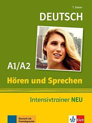 A1-A2. HOREN UND SPRECHEN INTENSIVTRAINER NEU : BUCH