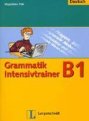 GRAMMATIK INTENSIVTRAINER B1