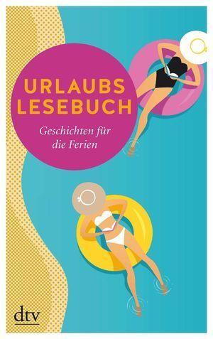 URLAUBS LESEBUCH: GESCHICHTEN FUR DIE FERIEN