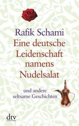 EINE DEUTSCHE LEIDENSCHAFT NAMENS NUDELSALAT. GROßDRUCK: UND ANDERE SELTSAME GESCHICHTEN