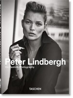 PETER LINDBERGH. ON FASHION PHOTOGRAPHY ? 40