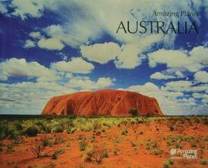 AUSTRALIA: AMAZING PLANET