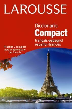 DICCIONARIO COMPACT ESPAÑOL-FRANCÉS / FRANÇAIS-ESPAGNOL (LAROUSSE - LENGUA FRANCESA - DICCIONARIOS GENERALES)