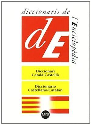 DICCIONARI CATALÀ-CASTELLÀ, CASTELLANO-CATALÁN : MINI (EDICIO CATALA)