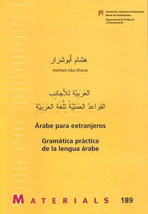 ARABE PARA EXTRANJEROS. GRAMÁTICA PRÁCTICA DE LA LENGUA ÁRABE