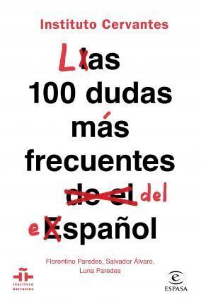 LAS 100 DUDAS MAS FRECUENTES DEL ESPAÑOL