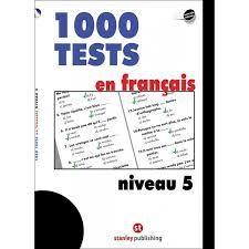 1000 TESTS EN FRANÇAIS NIVEAU 5